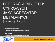 Federacja Bibliotek Cyfrowych jako agregator metadanych (na każdą okazję)
