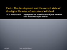Part 1: The development and the current state of the digital libraries infrastructure in Poland