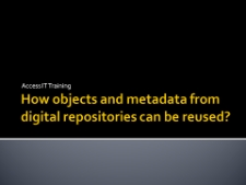 How objects and metadata from digital repositories can be reused?