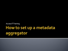 How to set up a metadata aggregator? – introduction + practical exercises