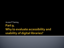 Why to evaluate accessibility and usability of digital libraries?