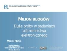 Maryl, Maciej, Milion blogów. Duże próby w badaniach piśmiennictwa elektronicznego