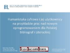 Humanistyka cyfrowa i jej użytkownicy na przykładzie prac nad nowym oprogramowaniem dla Polskiej Bibliografii Literackiej