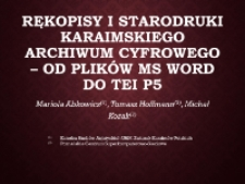 Rękopisy i starodruki Karaimskiego Archiwum Cyfrowego – od plików MS Word do TEI P5