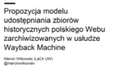 Propozycja modelu udostępniania zbiorów historycznych polskiego Webu zarchiwizowanych w usłudze Wayback Machine